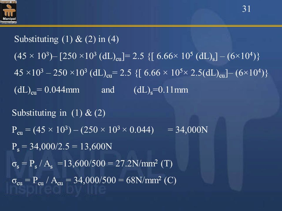 31 Substituting (1) & (2) in (4) (45 × 103)– [250 ×103 (dL)cu]= 2.5 {[ 6.66× 105 (dL)s] – (6×104)}